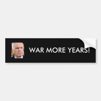McCain: War More Years! Bumper Sticker