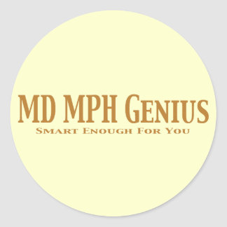 MD MPH Genius Gifts Round Sticker