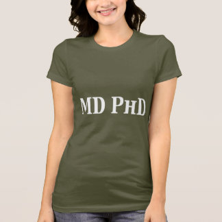 MD PhD Gifts T-Shirt