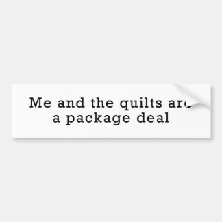 Me and the Quilts... Package Deal Bumper Sticker