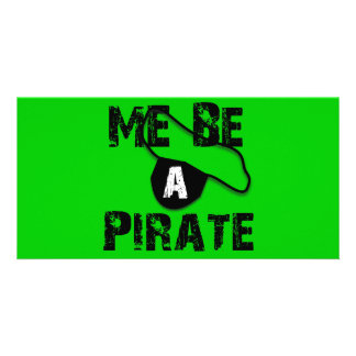 Me Be A Pirate Apparel and Gifts Photo Greeting Card