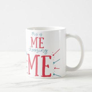 Me Choosing Me Mug