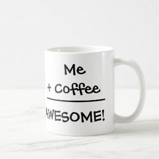 Me + Coffee = Awesome Mug