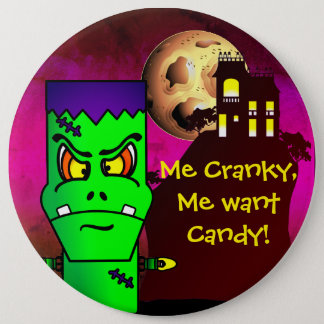 Me Cranky,  Me want Candy! 6 Cm Round Badge