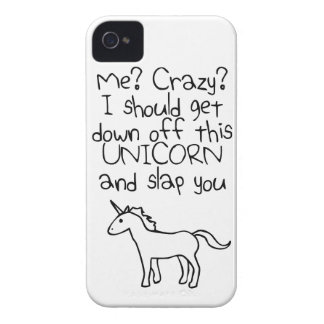 Me? Crazy? I Should Get Down Off This Unicorn Case-Mate iPhone 4 Case