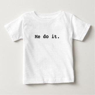 Me do it. T-shirt