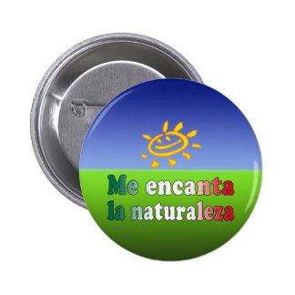Me Encanta La Naturaleza I Love Nature in Mexican Pinback Button