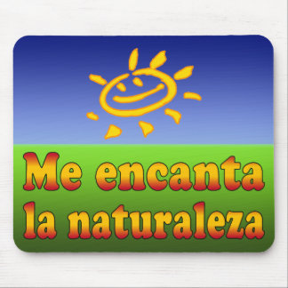 Me encanta la naturaleza I Love Nature in Spanish Mouse Pad