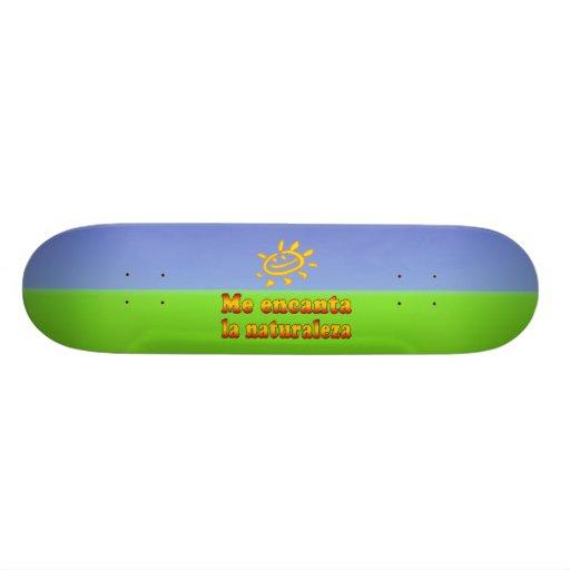 Me encanta la naturaleza I Love Nature in Spanish Skateboard
