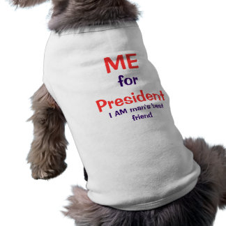 ME for President doggie tee