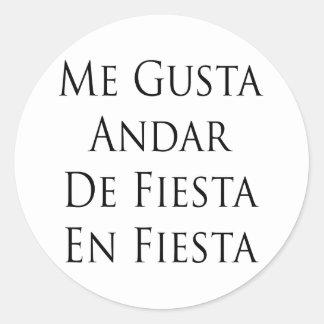 Me Gusta Andar De Fiesta En Fiesta Round Sticker