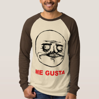 me gusta face rage face meme humor lol rofl T-Shirt