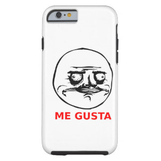 Me Gusta Face with Text Tough iPhone 6 Case