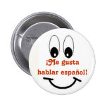 Me gusta hablar espanol! pinback button