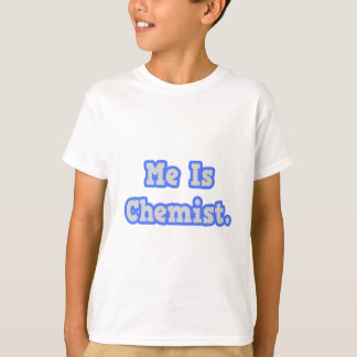 Me Is Chemist T-Shirt