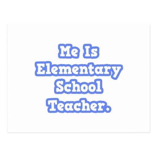 Me Is Elementary School Teacher Post Card