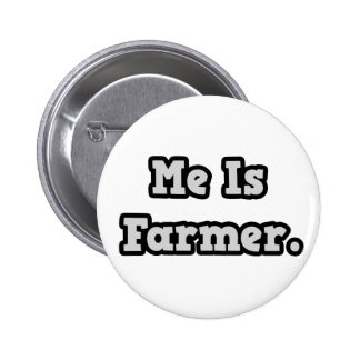 Me Is Farmer 6 Cm Round Badge