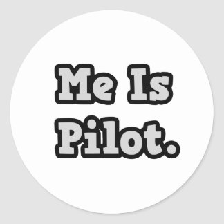 Me Is Pilot Round Sticker