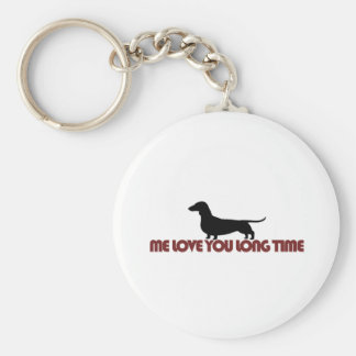 Me Love You Long Time Dachshund Basic Round Button Key Ring
