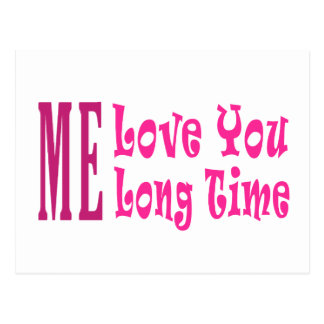 Me Love you long time Postcard