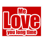 Me Love you Long Time Valentines Day Funny