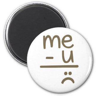 Me Minus You Equals Sad Face Magnet