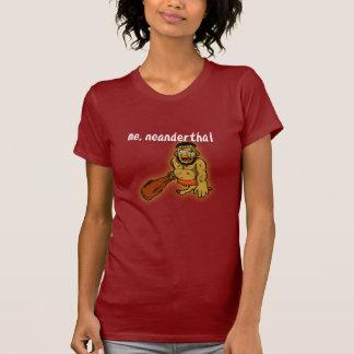 Me Neanderthal t-shirt