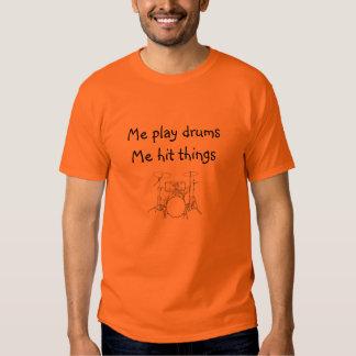 Me play drums Me hit things w/ drum set Shirts