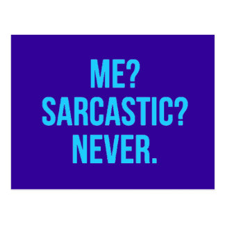 ME SARCASTIC NEVER FUNNY QUOTES MOTTO SAYINGS PERS POSTCARD