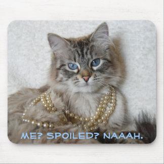 Me Spoiled Naaah Mousepads