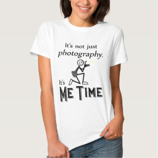 Me Time Photography T Shirts
