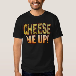 Me Up Blue Cheese T Shirt
