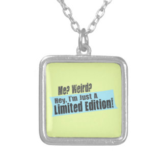 Me? Weird? I'm Just A Limited Edition Square Pendant Necklace