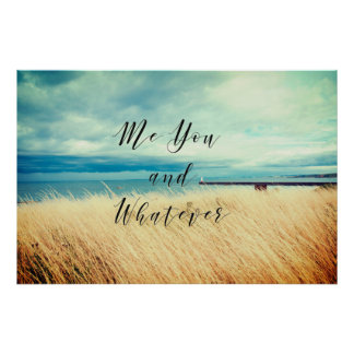 Me you and whatever, seaside, inspirational poster