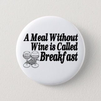 Meal Without Wine 6 Cm Round Badge
