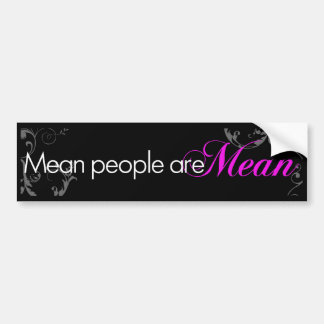 Mean People Are Mean Bumper Sticker