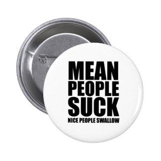Mean people suck 6 cm round badge