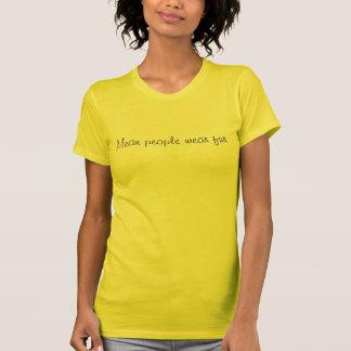 Mean people wear fur T-Shirt