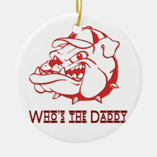 MEAN WHO IS THE DADDY ROUND CERAMIC DECORATION