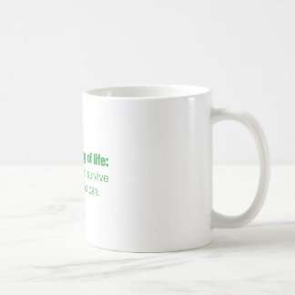 Meaning of life - Be happy and survive as long as. Mugs