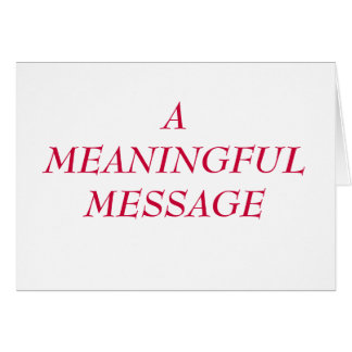 MEANINGFUL MESSAGE:  HEART TO HEART 13 GREETING CARD