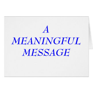 MEANINGFUL MESSAGE:  INCARCERATION 5A GREETING CARD