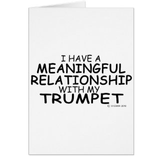 Meaningful Relationship Trumpet Greeting Card