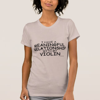Meaningful Relationship Violin T-Shirt