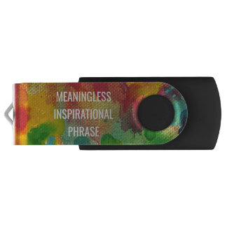 Meaningless Inspirational Phrase USB Flash Drive