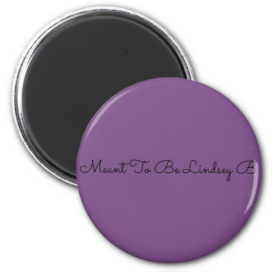 Meant To Be Lindsey B 6 Cm Round Magnet