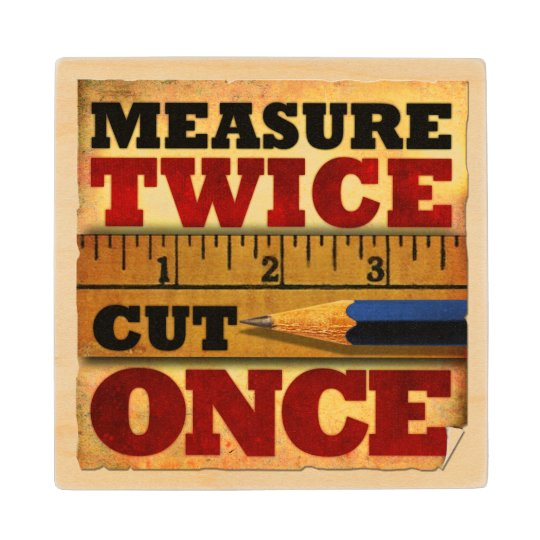 Measure Twice Cut Once Quote Wood Coaster