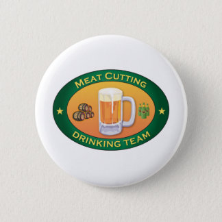 Meat Cutting Drinking Team 6 Cm Round Badge