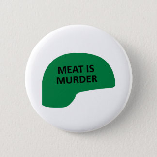 Meat is Murder 6 Cm Round Badge