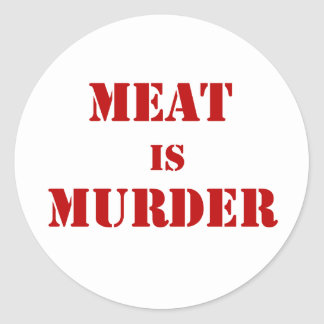 Meat is Murder Classic Round Sticker